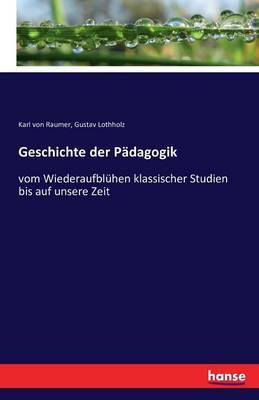 Geschichte Der Padagogik (Paperback)
