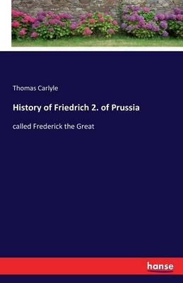 History of Friedrich 2. of Prussia (Paperback)