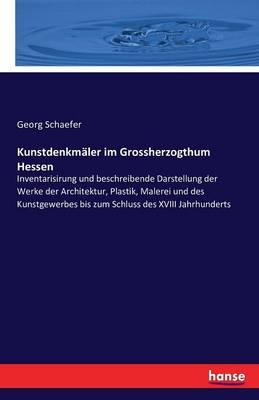 Kunstdenkmaler Im Grossherzogthum Hessen (Paperback)