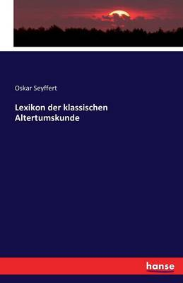 Lexikon Der Klassischen Altertumskunde (Paperback)