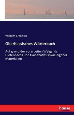 Oberhessisches Worterbuch (Paperback)