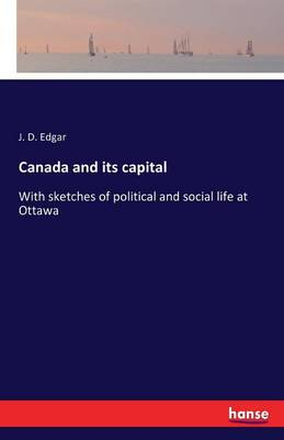 Canada and Its Capital (Paperback)