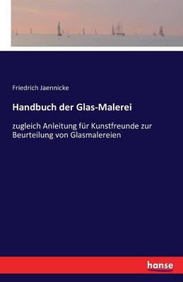 Handbuch Der Glas-Malerei (Paperback)