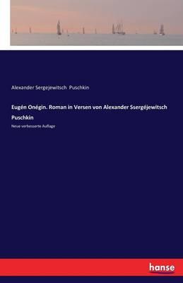 Eugen Onegin. Roman in Versen Von Alexander Ssergejewitsch Puschkin (Paperback)