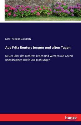 Aus Fritz Reuters Jungen Und Alten Tagen (Paperback)