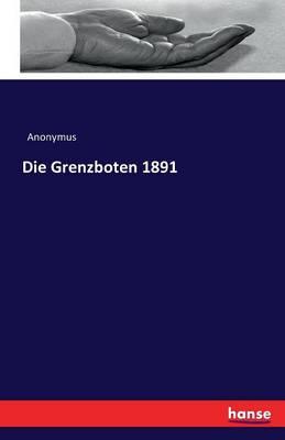Die Grenzboten 1891 (Paperback)