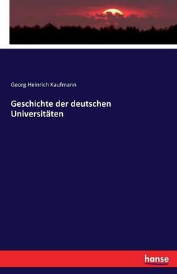 Die Geschichte Der Deutschen Universitaten (Paperback)