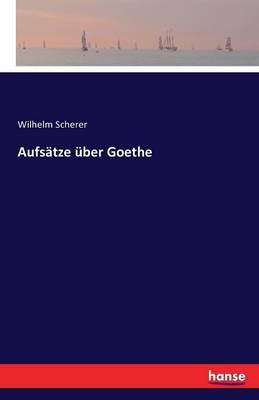 Aufsatze Uber Goethe (Paperback)