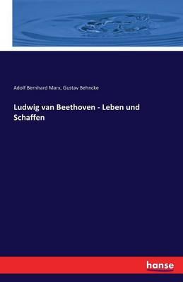 Ludwig Van Beethoven - Leben Und Schaffen (Paperback)