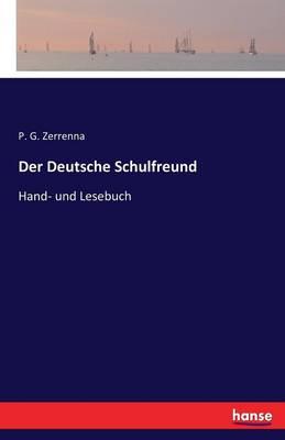 Der Deutsche Schulfreund (Paperback)