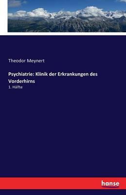 Psychiatrie: Klinik Der Erkrankungen Des Vorderhirns (Paperback)