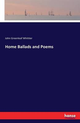 Home Ballads and Poems (Paperback)