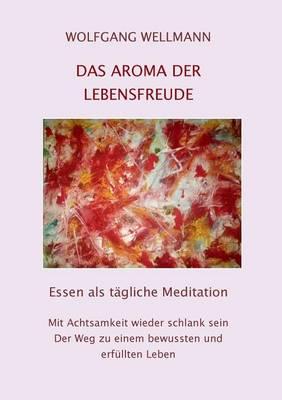 Das Aroma Der Lebensfreude (Paperback)