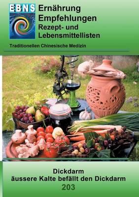 Ernahrung - Tcm - Dickdarm - Aussere Kalte Befallt Den Dickdarmss (Paperback)