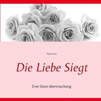 Die Liebe siegt (Paperback)