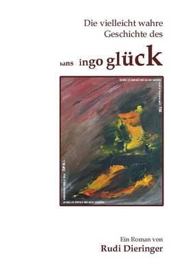 Die Vielleicht Wahre Geschichte Des Hans Ingo Gluck (Paperback)
