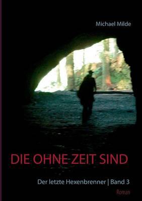 Die Ohne Zeit Sind - Band 3 (Paperback)