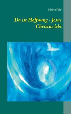 Da Ist Hoffnung - Jesus Christus Lebt (Paperback)