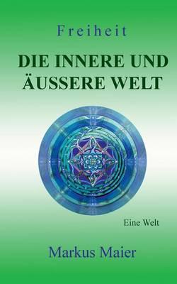 Freiheit - Die Innere Und Aussere Welt (Paperback)