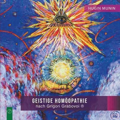 Geistige Homoopathie Nach Grigori Grabovoi (R) (Paperback)