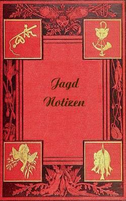 Jagd Notizen (Notizbuch) (Paperback)