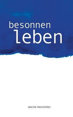 Besonnen Leben (Paperback)