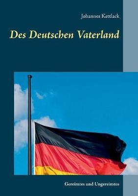 Des Deutschen Vaterland (Paperback)
