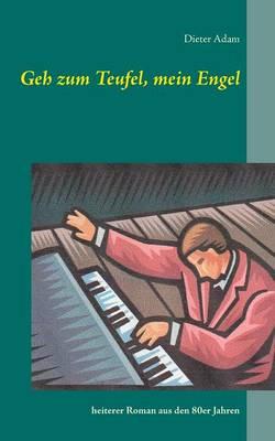 Geh Zum Teufel, Mein Engel (Paperback)