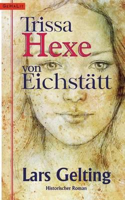 Trissa, Hexe Von Eichstatt (Paperback)