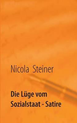Die Luge Vom Sozialstaat (Paperback)
