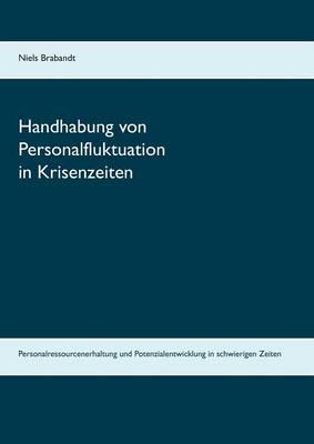 Handhabung Von Personalfluktuation in Krisenzeiten (Paperback)