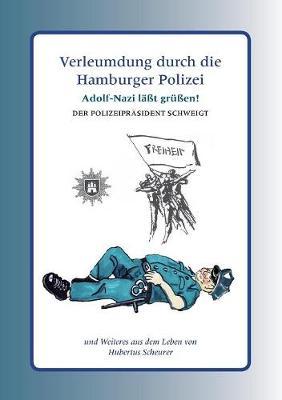 Verleumdung Durch Die Hamburger Polizei (Paperback)