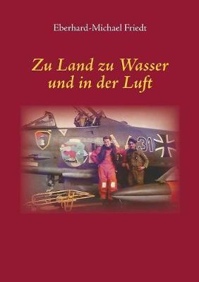 Zu Land Zu Wasser Und in Der Luft (Paperback)
