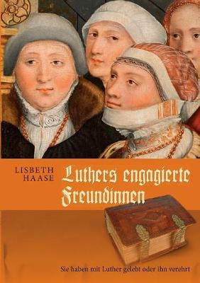 Luthers Engagierte Freundinnen (Paperback)