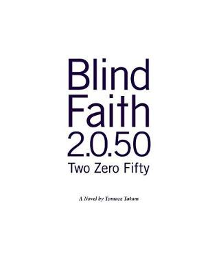 Blind.Faith 2.0.50 (Paperback)