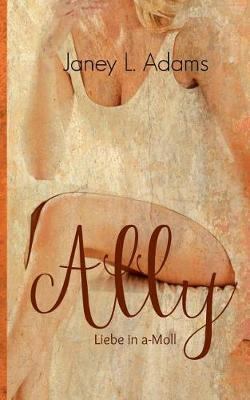 Ally - Liebe in A-Moll (Paperback)