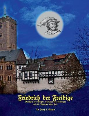 Friedrich Der Freidige (Paperback)