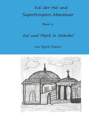 Kai Der Hai Und Supertroopers Abenteuer Band 6 (Paperback)