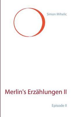 Merlins Erzahlungen II (Paperback)
