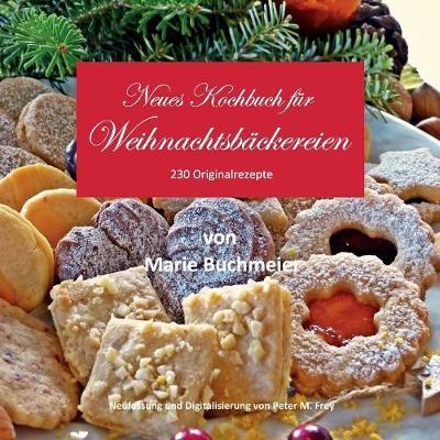 Neues Kochbuch fur Weihnachtsbackereien: 230 Originalrezepte (Paperback)