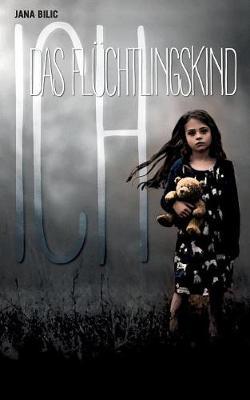 Ich - Das Fluchtlingskind (Paperback)