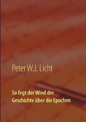 So fegt der Wind der Geschichte uber die Epochen (Paperback)