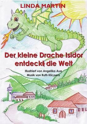 Der Kleine Drache Isidor Entdeckt Die Welt (Paperback)