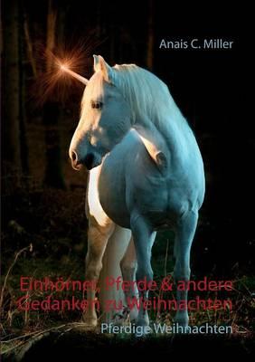 Einhoerner, Pferde & andere Gedanken zu Weihnachten: Wir warten aufs Einhorn (Paperback)