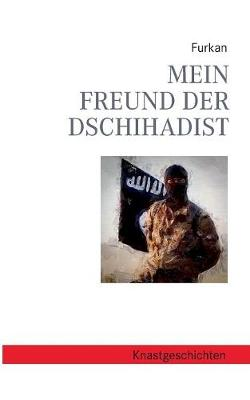 Mein Freund Der Dschihadist (Paperback)