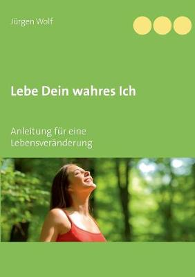Lebe Dein Wahres Ich (Paperback)