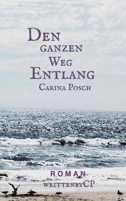Den Ganzen Weg Entlang (Paperback)