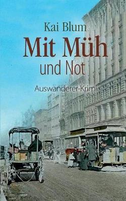 Mit Muh Und Not (Paperback)