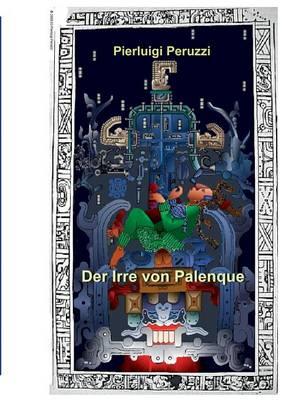Der Irre von Palenque (Paperback)
