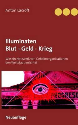 Illuminaten Blut - Geld - Krieg (Paperback)